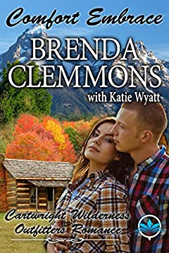 Comfort Embrace ( Cartwright Wilderness Outfitters Series Book 1)