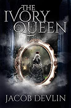 The Ivory Queen: (Order of the Bell 1.5) by [Devlin, Jacob]