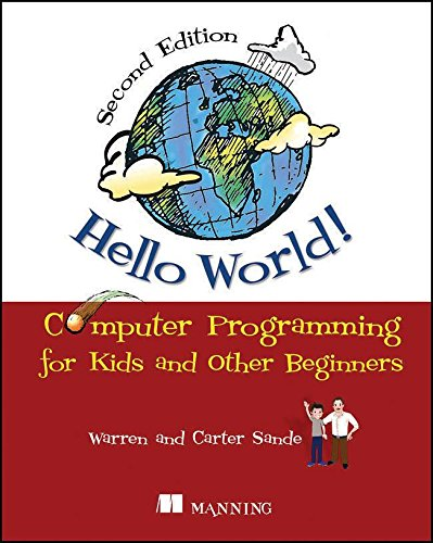 Book cover of Hello World!: Computer Programming for Kids and Other Beginners by Warren Sande