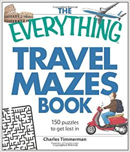 The Everything Travel Mazes Book: 150 puzzles to get lost in (Everything(r))