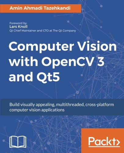 Computer Vision with OpenCV 3 and Qt5: Build visually appealing, multithreaded, cross-platform computer vision applications by Packt Publishing - ebooks Account