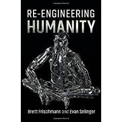Cambridge University Press announces Re-Engineering Humanity by Brett Frischmann and Evan Selinger