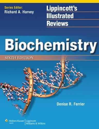 Lippincott's Illustrated Reviews Biochemistry (6th 2013) [Ferrier]