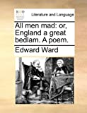 All Men Mad, Edward Ward, 1140891014
