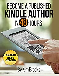 Become a Published Kindle Author in 48 Hours (Kindle Quickreads)