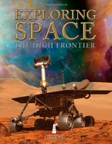Exploring Space: The High Frontier