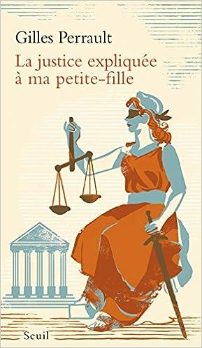 La Justice expliquée à ma petite-fille - Gilles Perrault 2017
