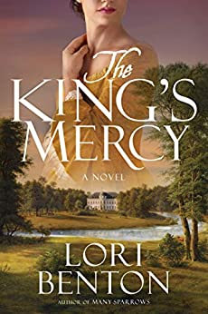 The King's Mercy: A Novel by [Benton, Lori]