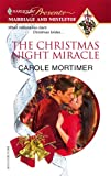 The Christmas Night Miracle, Carole Mortimer, 0373820593