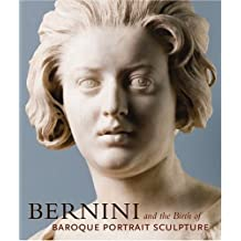 Bernini and the Birth of Baroque Portrait Sculpture by Andrea Bacchi (2008-10-06)