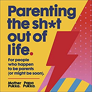 Parenting the Sh*t out of Life Hörbuch