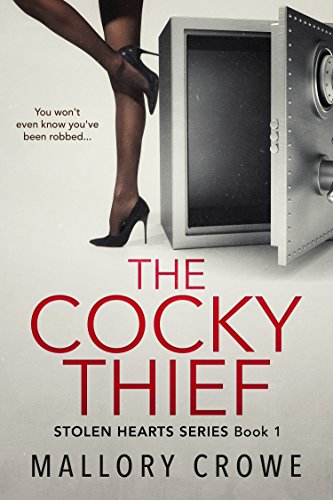 The Cocky Thief (Stolen Hearts Book 1) by [Crowe, Mallory]