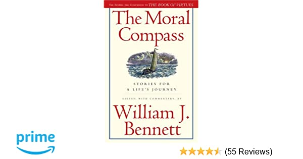 a394352b84a The Moral Compass  Stories for a Life s Journey  William J. Bennett ...