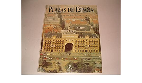 Plazas de España: Amazon.es: Rincon Garcia, Wifredo: Libros