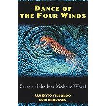 Dance of the Four Winds: Secrets of the Inca Medicine Wheel