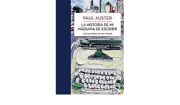 La Historia De Mi Maquina De Escribir: Paul Auster: 9789584235367: Amazon.com: Books