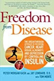 img - for Freedom from Disease: The Breakthrough Approach to Preventing Cancer, Heart Disease, Alzheimer's, and Depression by Controlling Insulin book / textbook / text book