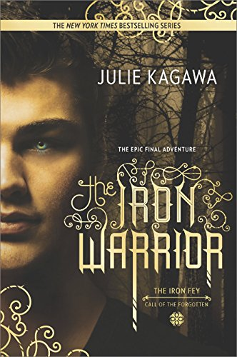 The Iron Warrior (The Iron Fey Book 7)