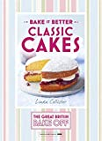 Great British Bake Off - Bake it Better (No.1): Classic Cakes (The Great British Bake Off)