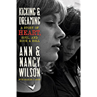 Kicking & Dreaming: A Story of Heart, Soul, and Rock and Roll (English Edition)