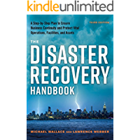The Disaster Recovery Handbook: A Step-by-Step Plan to Ensure Business Continuity and Protect Vital Operations…