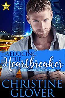 Seducing the Heartbreaker (Hollywood Heartbreakers Book 2) by [Glover, Christine]