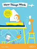 Image of How Things Work: Facts and fun, questions and answers, things to make and do