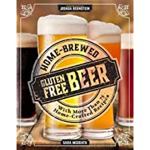 Home-Brewed Gluten-Free Beer: Make More Than 75 Craft Beer Recipes by Sara McGrath (2015-08-04)