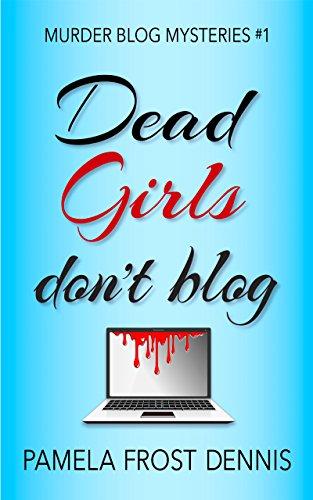 Dead girls dont blog murder blog mysteries book 1 kindle dead girls dont blog murder blog mysteries book 1 by dennis fandeluxe Gallery