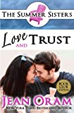 Love and Trust: A Beach Reads Billionaire Bachelor Contemporary Romance (Summer Sisters Tame the Billionaires) (Volume 3)