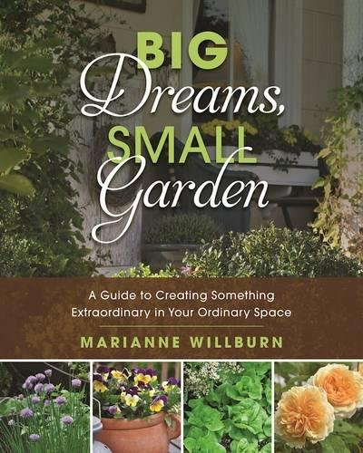 Cheap  Big Dreams, Small Garden: A Guide to Creating Something Extraordinary in Your..