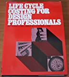 Life Cycle Costing for Design Professionals, Alphonse Dell'Isola and Stephen J. Kirk, 0070162808