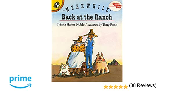 Meanwhile Back at the Ranch (Reading Rainbow Books): Trinka Hakes ...