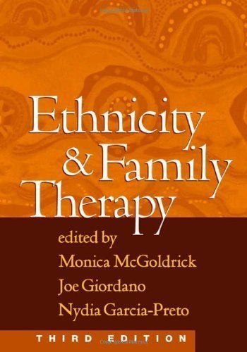 Ethnicity and Family Therapy, Third Edition by Monica McGoldrick Published by The Guilford Press 3rd (third) edition (2005) Hardcover by The Guilford Press