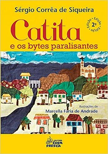 c30819c882 Catita e os Bytes Paralisantes - 9788587140579 - Livros na Amazon Brasil