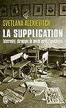 La Supplication : Tchernobyl, chroniques du monde après l'apocalypse par Alexievitch