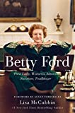 #10: Betty Ford: First Lady, Women's Advocate, Survivor, Trailblazer