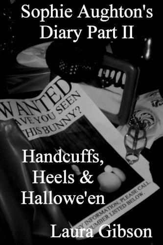 Handcuffs, Heels &  Hallowe'en (Sophie Aughton's Diary) (Volume 2)