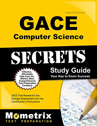 GACE Computer Science Secrets Study Guide: GACE Test Review for the Georgia Assessments for the Certification of Educators