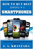 Read Online Smartphones: Each & Everything You Want To Know About Your Smartphone (How To Buy Best # 1) Kindle Editon