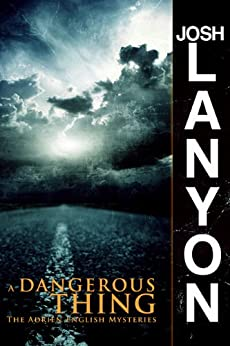 A Dangerous Thing (The Adrien English Mysteries Book 2) by [Lanyon, Josh]