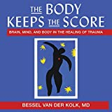 The Body Keeps the Score: Brain, Mind, and Body