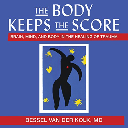The Body Keeps the Score: Brain, Mind, and Body in the Healing of Trauma Audiobook [Free Download by Trial] thumbnail