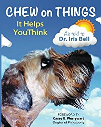 Chew on Things - It Helps You Think: Words of Wisdom from a Worried Canine (English Edition)