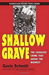 Shallow Grave: The Unsolved Crime That Shook The Midwest