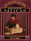 Build Your Own Vatican, Alan Rose, 0399507434