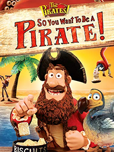 So You Want To Be A Pirate! -