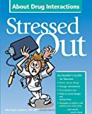 Stressed Out : About Drug Interactions, Jacobson and Jacobson, Sheri Lynn, 1578399742