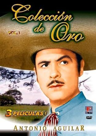 Amazon Com Antonio Aguilar Coleccion De Oro Vol 1 Antonio Aguilar Antonio Aguilar Movies Tv