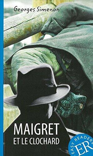 Maigret et le clochard: Französische Lektüre für das 1., 2. und 3. Lernjahr (Easy Readers (Französisch))